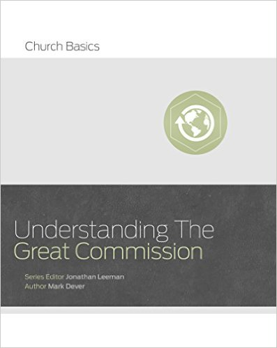 20 Quotes From Mark Devers New Book On The Great Commission