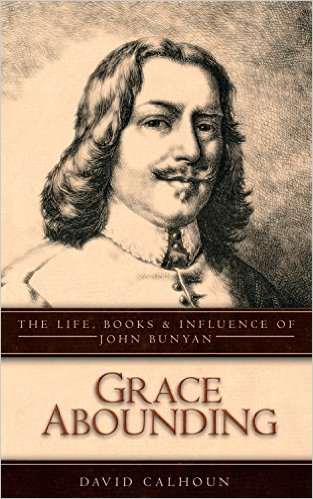 Book Review- Grace Abounding: The Life, Books, and Influence