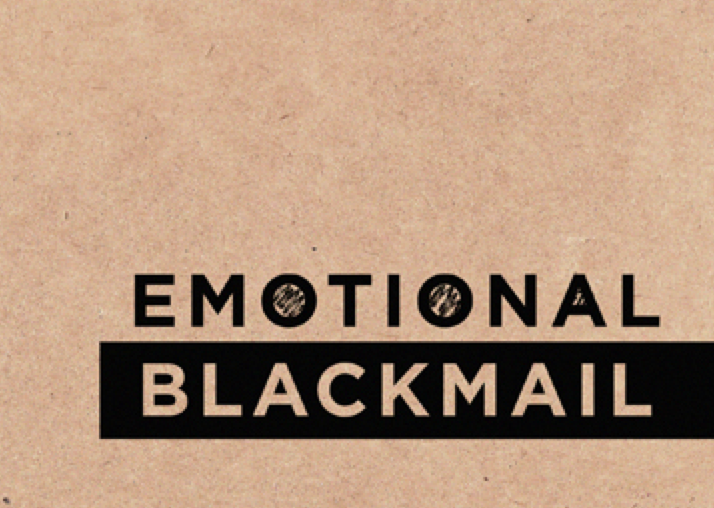 Emotional blackmailer