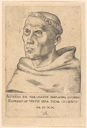 An engraving from 1520 by Luther's friend, Lucas Cranach, depicting Luther as an Augustinian monk.