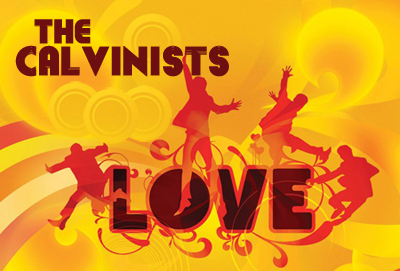 the-calvinists-love