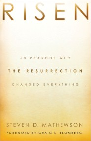 risen-50-reasons-why-the-resurrection-changed-everything