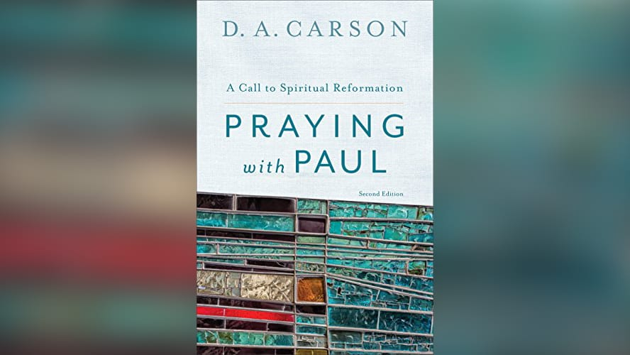 8 Lessons from the School of Prayer | D  A  Carson