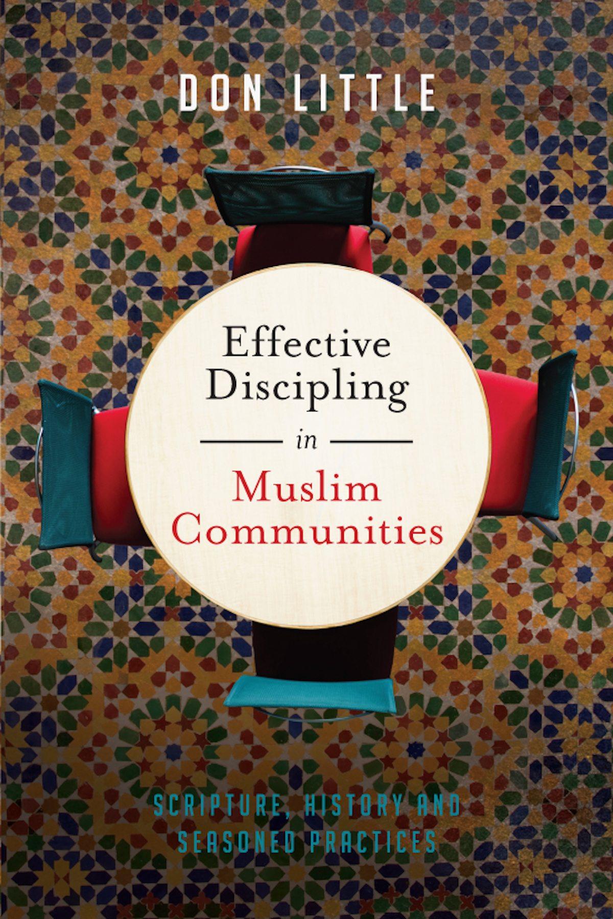 Effective Discipling in Muslim Communities: Scripture
