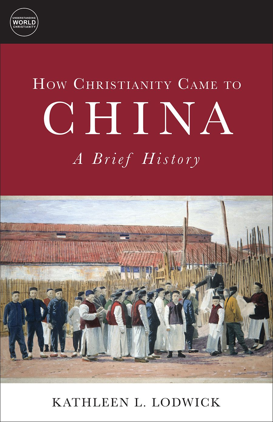 Unfinished Journey: How Christianity Came to China