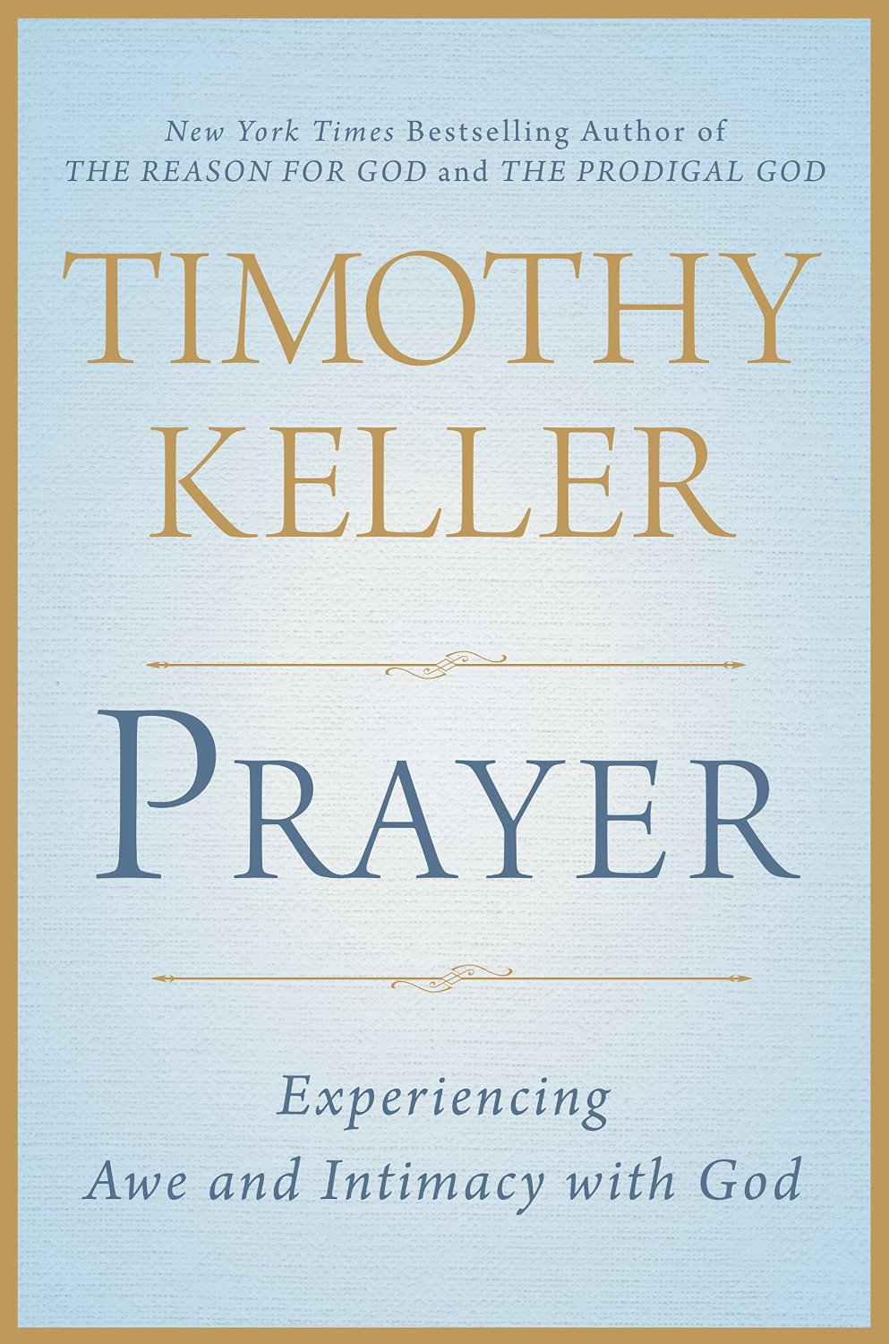 Tim Keller Quotes | 20 Quotes From Tim Keller S New Book On Prayer