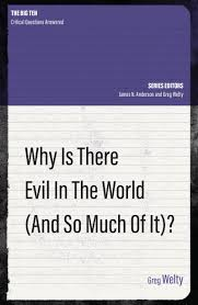 Cover of Why Is There Evil in the World (and So Much of It?)