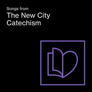 Songs from The New City Catechism 4