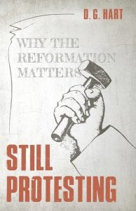 The cover of Still Protesting: Why the Reformation Matters