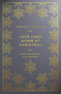 Cover of Love Came Down at Christmas by Sinclair Ferguson