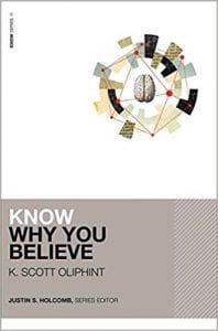 Cover of Know Why You Believe by Scott Oliphint