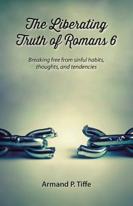 Cover of The Liberating Truth of Romans 6