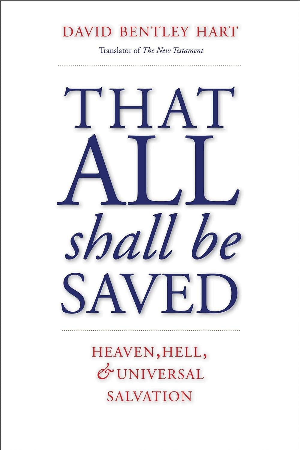 David Bentley Hart's Lonely, Last Stand for Christian Universalism