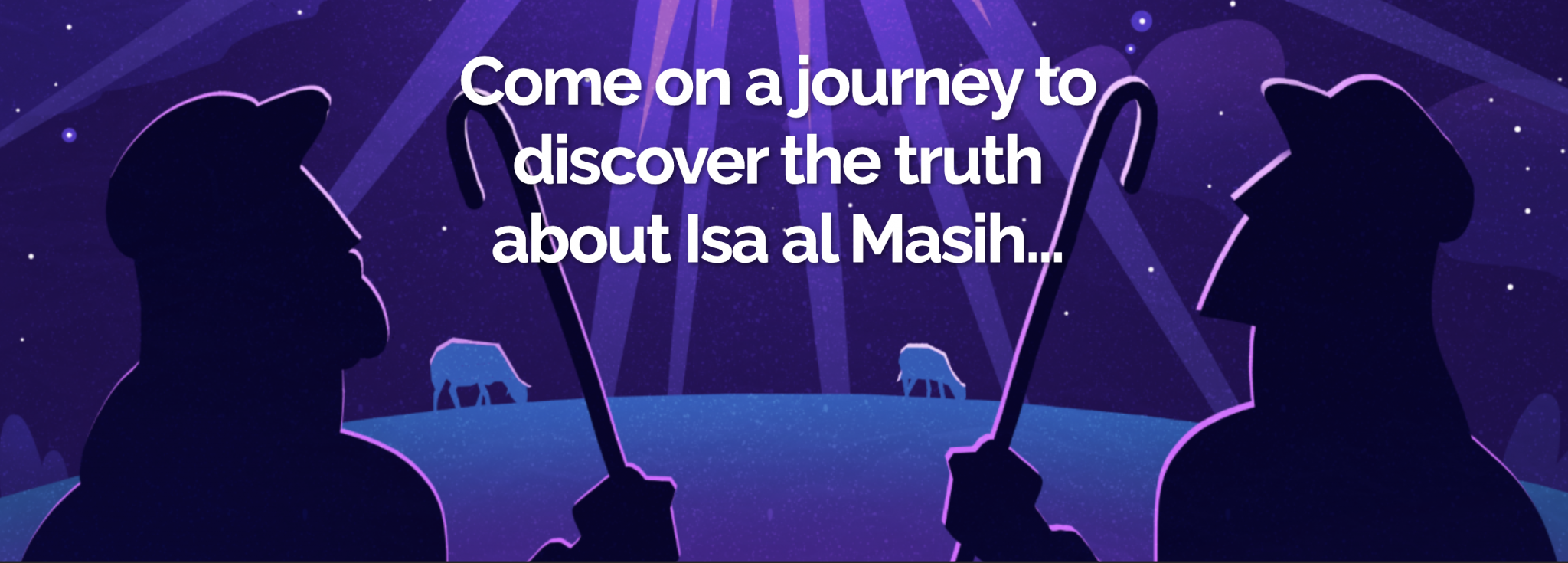 Discover the Truth about Isa al Masih (Jesus Christ)