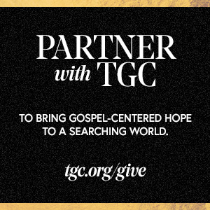 Support the work of The Gospel Coalition