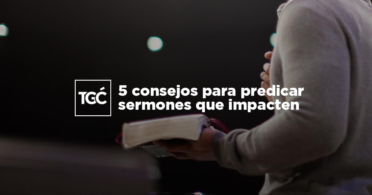 5 consejos para predicar sermones que impacten - Coalición por el