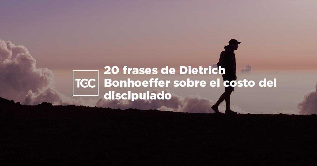 20 Frases De Dietrich Bonhoeffer Sobre El Costo Del