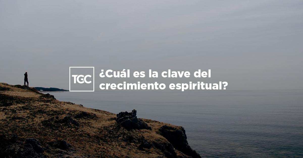 ¿Cuál es la clave del crecimiento espiritual?