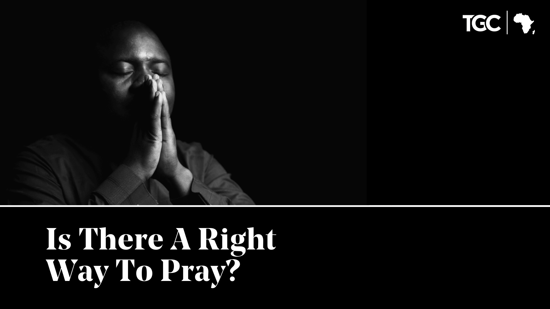 Is There A Right Way To Pray? African Man in Prayer