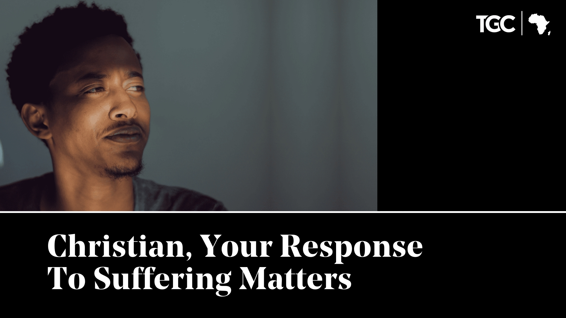 Christian, Your Response to Suffering Matters - TGC Africa cover