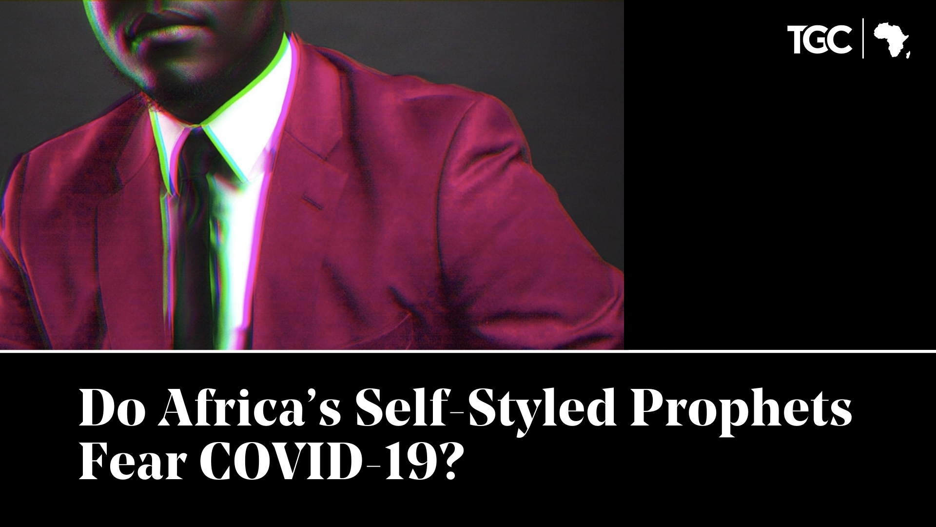 Do Africa's Self-Styled Prophets Fear COVID-19?