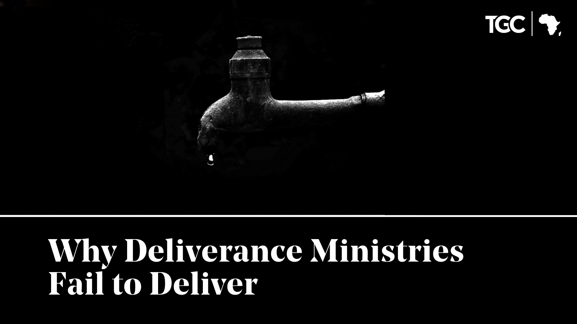 Why Deliverance Ministries Fail to Deliver