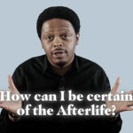How can I be certain of the afterlife - Femi answers questions.